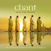 Cistercian Monks of Stift Heiligenkreuz - Chant – Music for the Soul  artwork