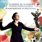 Alondra de la Parra & Philharmonic Orchestra of the Americas - Mi Alma Mexicana (My Mexican Soul)  artwork