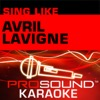 Sing Like Avril Lavigne (Karaoke Performance Tracks)
