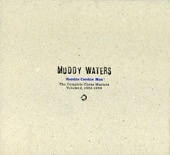 (I'm Your) Hoochie Coochie Man - Muddy Waters