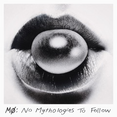 No Mythologies to Follow
