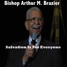 Salvation Is for Everyone (Nov. 01, 2009), Apostolic Church of God & Bishop Arthur Brazier