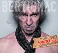Louis Bertignac - Grizzly (Ça c'est vraiment moi)