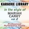 In the Style of Mariah Carey - Vol. 2 (Karaoke - Professional Performance Tracks)