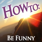 How To: Audiobooks - How to Be Funny (Unabridged)  artwork