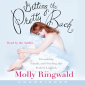 Molly Ringwald - Getting the Pretty Back: Friendship, Family, and Finding the Perfect Lipstick (Unabridged)  artwork