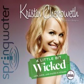 Kristin Chenoweth - A Little Bit Wicked: Life, Love, and Faith In Stages (Unabridged)  artwork