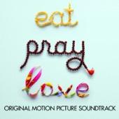 musikdownload Eat, Pray, Love (Original Motion Picture Soundtrack) - Various Artists