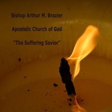 The Suffering Savior, Bishop Arthur M. Brazier