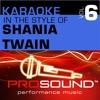 Karaoke - In the Style of Shania Twain, Vol. 6 (Professional Performance Tracks)