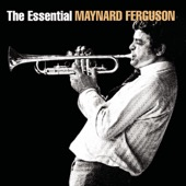 Maynard Ferguson - The Essential Maynard Ferguson  artwork