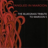 Tangled In Maroon - The Bluegrass Tribute to Maroon 5