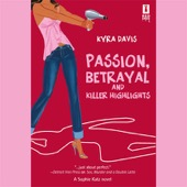 Kyra Davis - Passion, Betrayal, and Killer Highlights (Unabridged) [Unabridged Fiction]  artwork