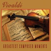 The Vivaldi Philharmonic Orchestra - Vivaldi - Greatest Composed Moments  artwork