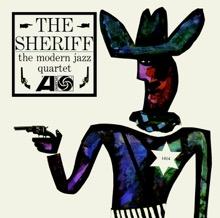 The Sheriff, The Modern Jazz Quartet
