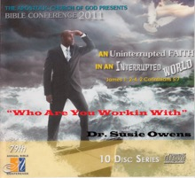 Who Are You Working With, Dr. Susie Owens & Apostolic Church of God