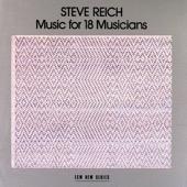 Steve Reich Ensemble - Reich: Music for 18 Musicians  artwork