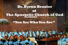 You Are Who You Are, Dr. Byron Brazier & Apostolic Church of God