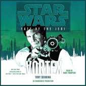 Troy Denning - Star Wars: Fate of the Jedi: Vortex (Unabridged)  artwork