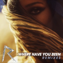 Where Have You Been? (Remixes)