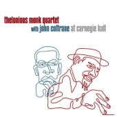 Thelonious Monk Quartet With John Coltrane - At Carnegie Hall  artwork