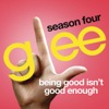 Being Good Isn't Good Enough (Glee Cast Version)