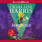 Charlaine Harris - Deadlocked: A Sookie Stackhouse Novel, Book 12 (Unabridged)  artwork