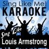 Sing Like Louis Armstrong (Karaoke Version)