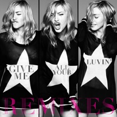 Give Me All Your Luvin': Remixes