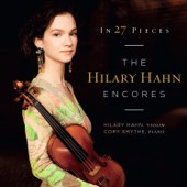 Hilary Hahn & Cory Smythe - In 27 Pieces: the Hilary Hahn Encores  artwork