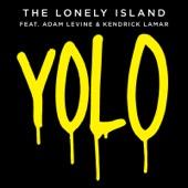 Yolo (feat. Adam Levine & Kendrick Lamar) - The Lonely Island