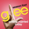 Getting Married Today (Glee Cast Version)