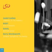 Barry Wordsworth & London Symphony Orchestra - Saint-Saëns: Carnival of the Animals; Bizet: Jeux d'enfants; Ravel: Mother Goose  artwork