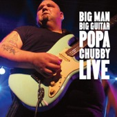 Popa Chubby - Big Man Big Guitar  artwork