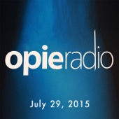 Opie Radio - Opie and Jimmy, Bobcat Goldthwait, Barry Crimmins, Matt Pinfield, And Sherrod Small, July 29, 2015  artwork