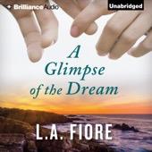 La Fiore - A Glimpse of the Dream (Unabridged)  artwork