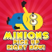 Minions Pick up Right Now - The Funny Tone Guy