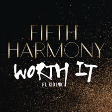 Worth It by Fifth Harmony feat. Kid Ink