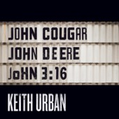 Keith Urban - John Cougar, John Deere, John 3:16  artwork