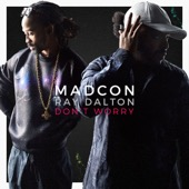 Madcon - Don't Worry (feat. Ray Dalton) [Radio Version]