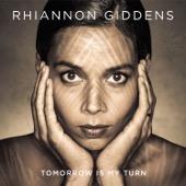 Tomorrow Is My Turn - Rhiannon Giddens, Rhiannon Giddens