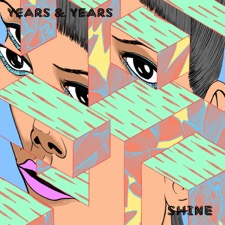 Shine by Years & Years