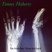 Timmy Flaherty - I'm Irish but I Have No Luck - EP  artwork