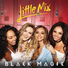 Black Magic by Little Mix