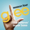 I Still Believe / Super Bass (Glee Cast Version)