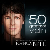 Joshua Bell - The 50 Greatest Violin Pieces by Joshua Bell  artwork
