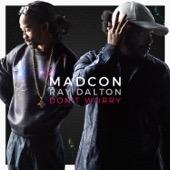 Madcon - Don't Worry (feat. Ray Dalton)