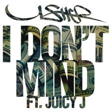 I Don't Mind by Usher feat. Juicy J
