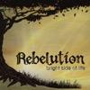Bright Side of Life - Rebelution, Rebelution