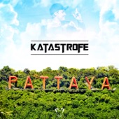 Katastrofe - Pattaya artwork